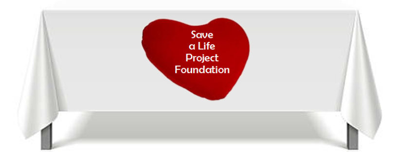 Save a Life Project Foundation Table