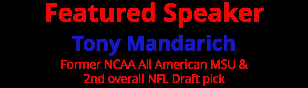 Featured Speaker Tony Mandarich